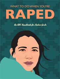 What to do when you're RAPED: An ABC Handbook for Native Girls Cover.